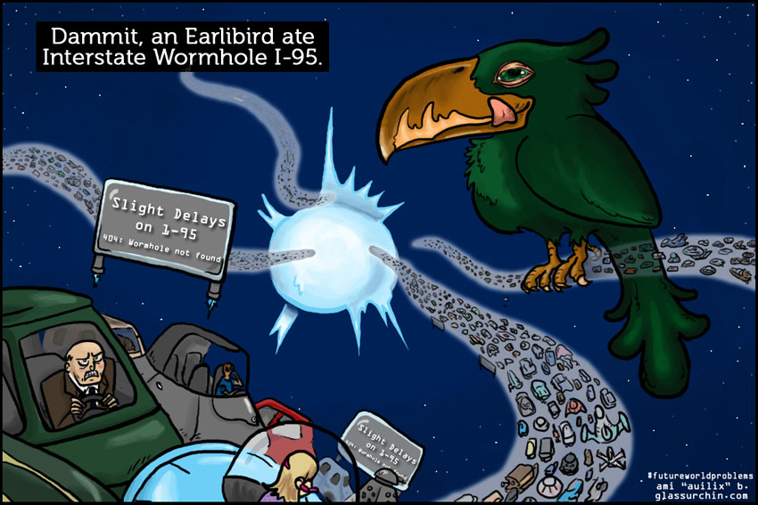 Future World Problems: Damn Earlibirds